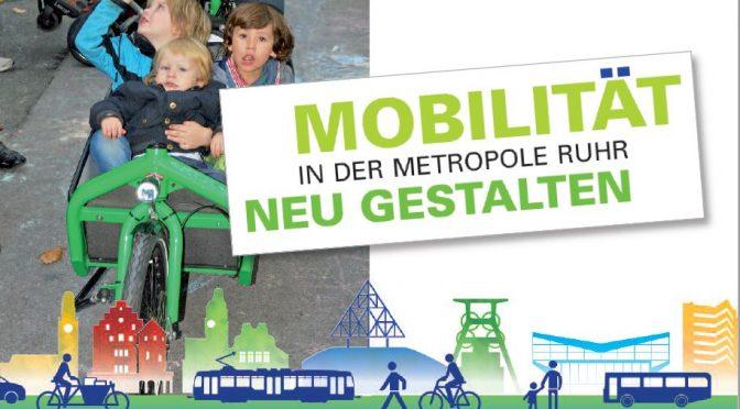 MOBILITÄT in der Metropole Ruhr NEU GESTALTEN